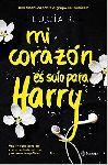Mi corazón es solo para Harry - Lucía R