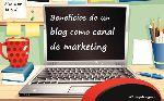 Beneficios del blog como canal de marketing | Maria en la red