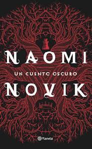 Reseña: 'Un Cuento Oscuro' de Naomi Novik