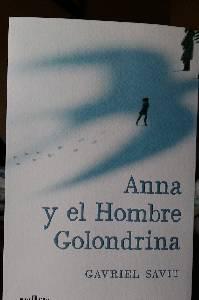 Entre Libritos: Anna Y El Hombre Golondrina (Gavriel Savit)