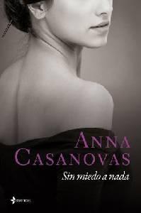 La Narradora. Reseña: Sin miedo a nada // Anna Casanovas