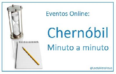Chernóbil, minuto a minuto vía Twitter – Maria en la red