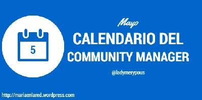 Mayo – Calendario del Community Manager – Maria en la red