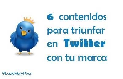 6 contenidos para triunfar en Twitter con tu marca – Maria en la red