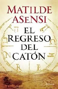 """Matilde Asensi: """"El regreso del Catón"""""""