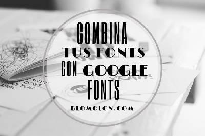 Combina Tus Fonts Con Google Fonts - blomolon