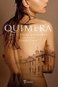 Athalía la lía: Quimera: Las edades bárbaras de Malenka Ramos