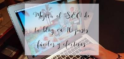 Mejora el SEO de tu blog en 10 pasos fáciles y efectivos