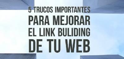5 trucos importantes para mejorar el link building de tu web