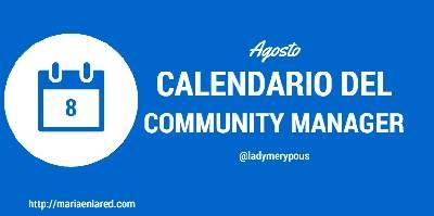 Agosto – Calendario del Community Manager – Maria en la red