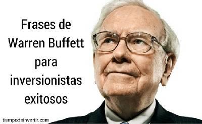 Frases de Warren Buffett para inversionistas exitosos - Tiempo de Invertir