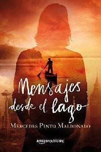 Perdida entre mis libros: 'Mensajes desde el lago' de Mercedes Pinto Maldonado
