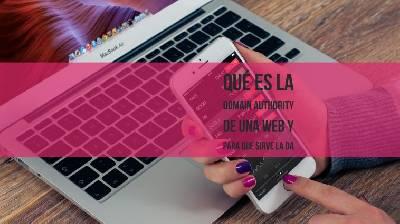 Qué es la domain authority de una web y para que sirve la DA
