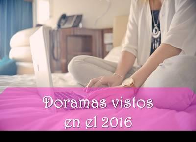 SofMlbw: Doramas vistos en el 2016