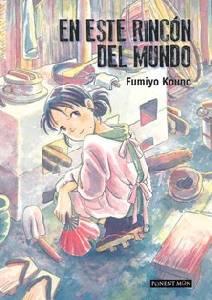 Reseña manga: En este rincón del mundo -Fumiyo Kouno, ed. Ponent Mon, tomo único-