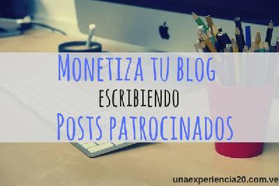 Monetiza tu blog escribiendo posts patrocinados
