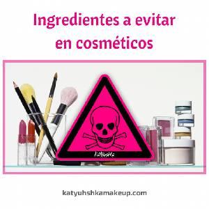 Ingredientes a evitar en cosméticos - Katyushka Makeup