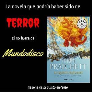 """La novela que podría haber sido de terror si no fuera de Mundodisco: Reseña de""""El quinto elefante"""""""