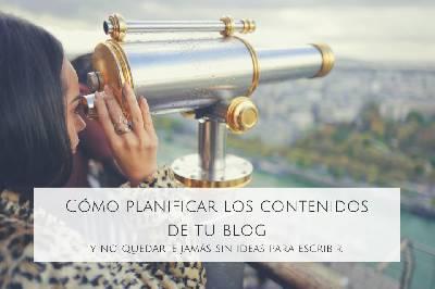 Cómo planificar los contenidos de tu blog y no quedarte jamás sin ideas para escribir