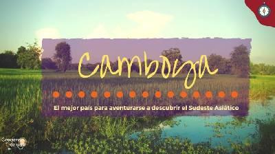 Por qué viajar a Camboya en tu primera aventura por el Sudeste Asiático - Creciendo de Viaje