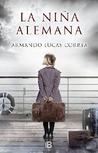 Perdida entre mis libros: 'La niña alemana' de Armando Lucas Correa
