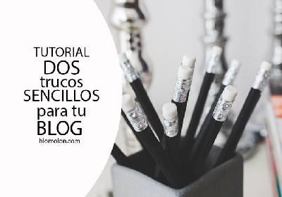 Dos Trucos Sencillos Para Tu Blog - blomolon