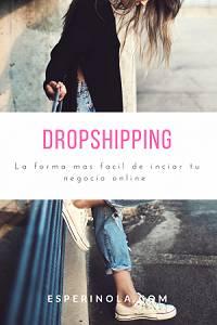 Dropshipping: La forma mas fácil de iniciar tu negocio online - esperinola .com