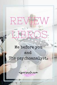 Review libros: Me before you and The Psychoanalyst - esperinola .com