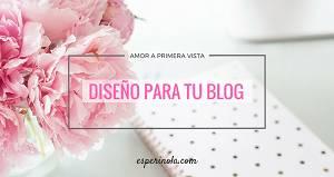 Amor a primera vista: la importancia de un buen diseño para tu blog. | esperinola .com
