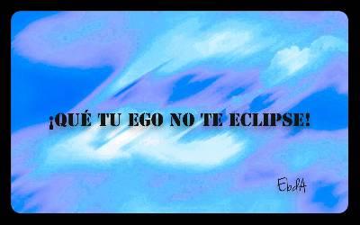 ¡Qué tu EGO no te eclipse! - El Blog de Ángela