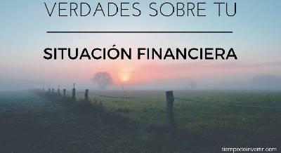 5 verdades sobre el estado de tu situación financiera - Tiempo de Invertir