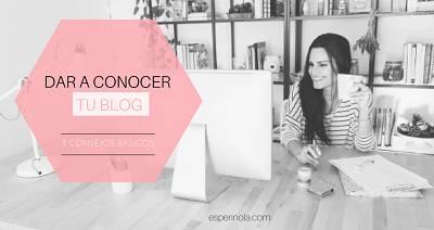 3 consejos antes de dar a conocer tu blog
