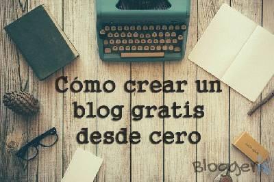 Cómo Crear un Blog Gratis Fácilmente en unos minutos