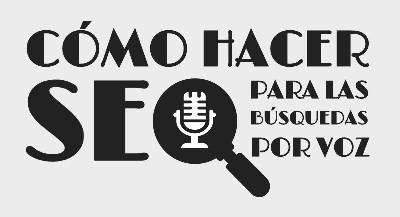 Cómo hacer SEO para las búsquedas por voz - Web Services Pro