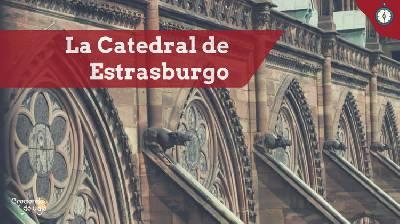 La catedral de Estrasburgo - Creciendo de Viaje