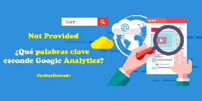 Not Provided - ¿Qué Palabras Clave Esconde Google Analytics?
