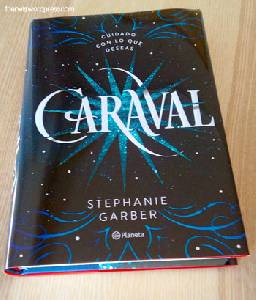 Libros: Caraval, Stephanie Garber - los calcetines no tienen glamour