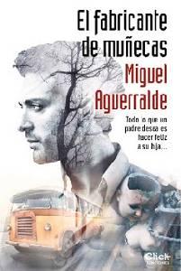 Pensamientos Libres: Reseña: El fabricante de muñecas de Miguel Aguerralde