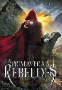 Reseña - La primavera de los rebeldes - Morgan Rhodes
