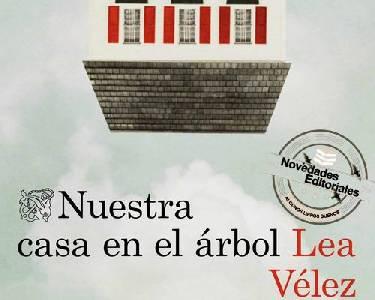 Novedades Editoriales Ediciones Destino – Nuestra casa en el árbol - Algunos Libros Buenos