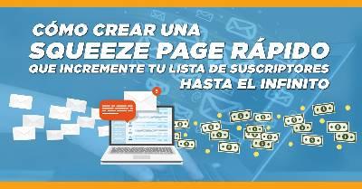 Cómo crear una Squeeze Page rápido que incremente tu lista de suscriptores