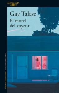 """El blog de Juan Carlos: """"El motel del voyeur"""": Gay Talese hace memoria"""
