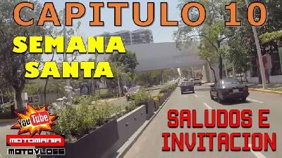 #motovlog Semana Santa En México Y Promoción De Motoexperiencias. Motomania - Videos Viajes En Motos - Motoexperiencias