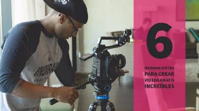 6 herramientas para crear vídeos gratis increíbles