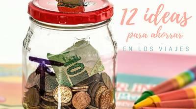 12 consejos para ahorrar y viajar más barato, o al menos un poquito más