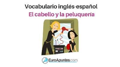 Vocabulario inglés-español el cabello y la peluquería -