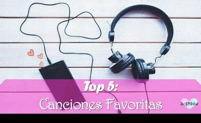 SofMlbw: TOP 5: Canciones Favoritas #1