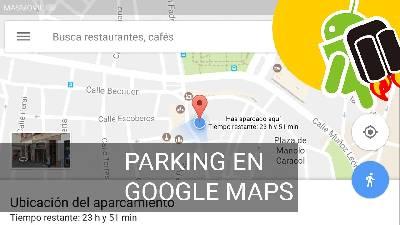 Google Maps ya recuerda dónde aparcaste - ¿Necesitas ayuda?