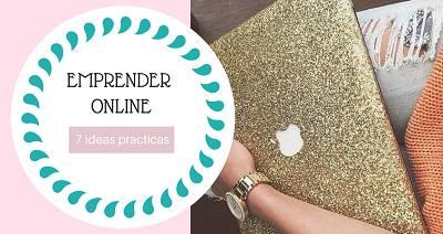 7 ideas practicas para emprender online - esperinola .com