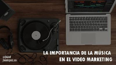 La importancia de la música en el video marketing